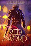 The Warrior with the Crimson Sword - A LitRPG/Vuxia Short Novel (The Red Sword)