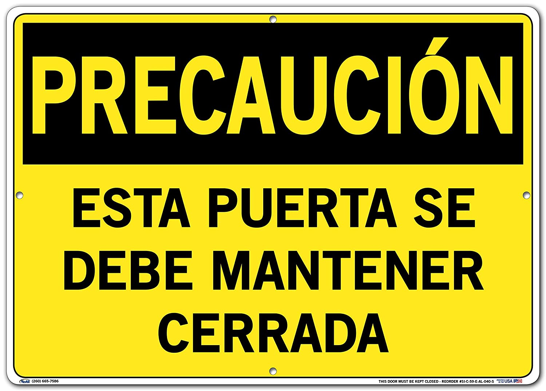 ESTA PUERTA SE Debe MANTENER CERRADA Vestil Caution Sign SI-C-59-B-AL-063-S Aluminum .063 Overall Size 12.5W x 9.5H This Door Must BE Kept Closed