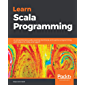 Learn Scala Programming: A comprehensive guide covering functional and reactive programming with Scala 2.13, Akka, and Lagom