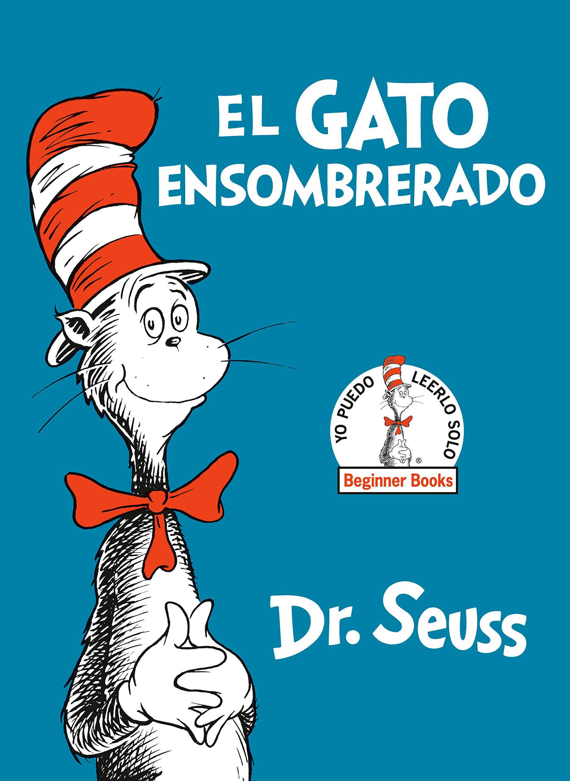 El Gato Ensombrerado The Cat In The Hat Spanish Edition Beginner Books R 9780553509793 Dr Seuss Books