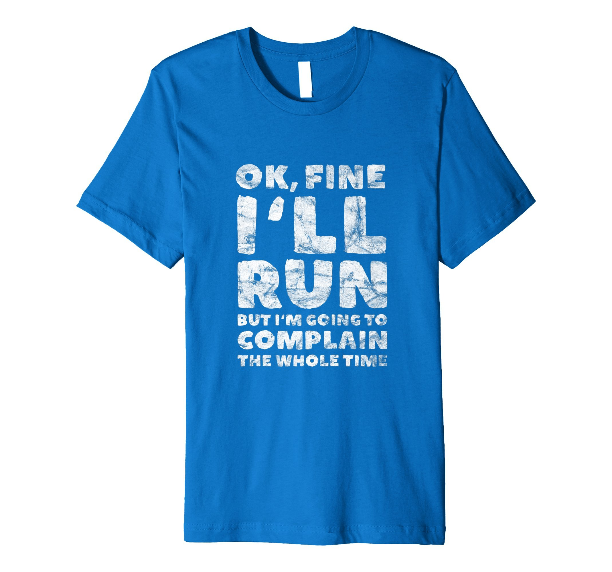ill Run But Im Going To Complain | I Hate Runnning Shirt by OK I'll Run But Shirts (Image #1)