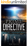 Prime Directive: Book One: The Journey Begins