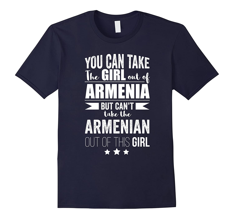 Can take the Girl out of Armenia Tshirt Armenian Pride Proud-Vaci