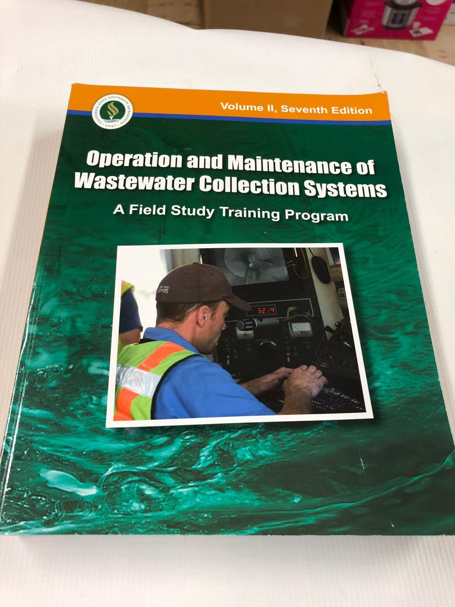 Operation and Maintenance of Wastewater Collection Systems, Volume II (A  Field Study Training Program): Kenneth D. Kerri: 9781593710422: Amazon.com:  Books