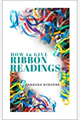 How to Give a Ribbon Reading: Give Psychic Ribbon Readings to Family, Friends and Clients Kindle Edition