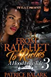 From Ratchet To Riches 3: A Hood Love Tale