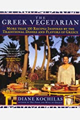 The Greek Vegetarian: More Than 100 Recipes Inspired by the Traditional Dishes and Flavors of Greece Paperback