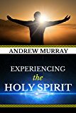 Andrew Murray: Experiencing the Holy Spirit (Original Edition)(Illustrated )