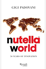 Nutella World: 50 Years of Innovation Hardcover