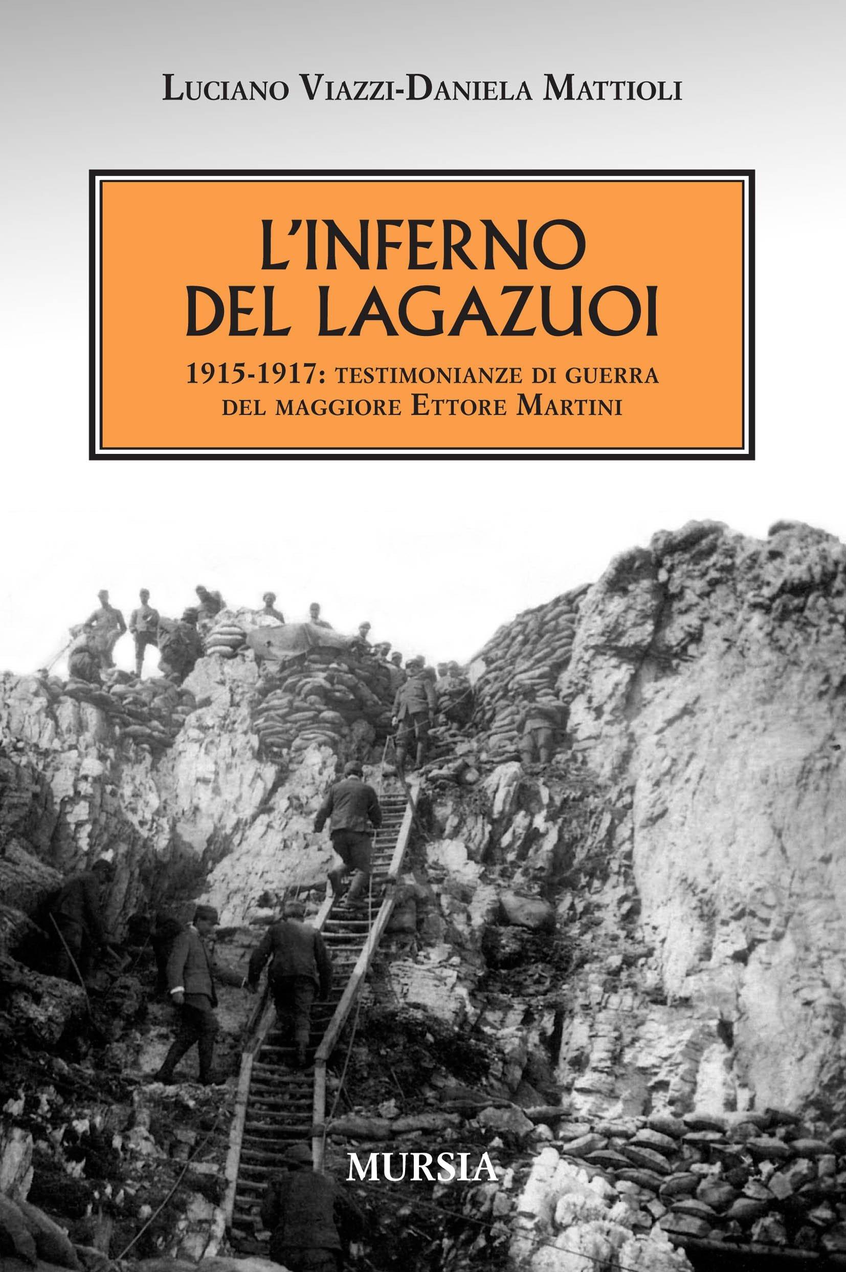 l-inferno-del-lagazuoi-1915-1917-testimonianze-di-guerra-del-maggiore-ettore-martini