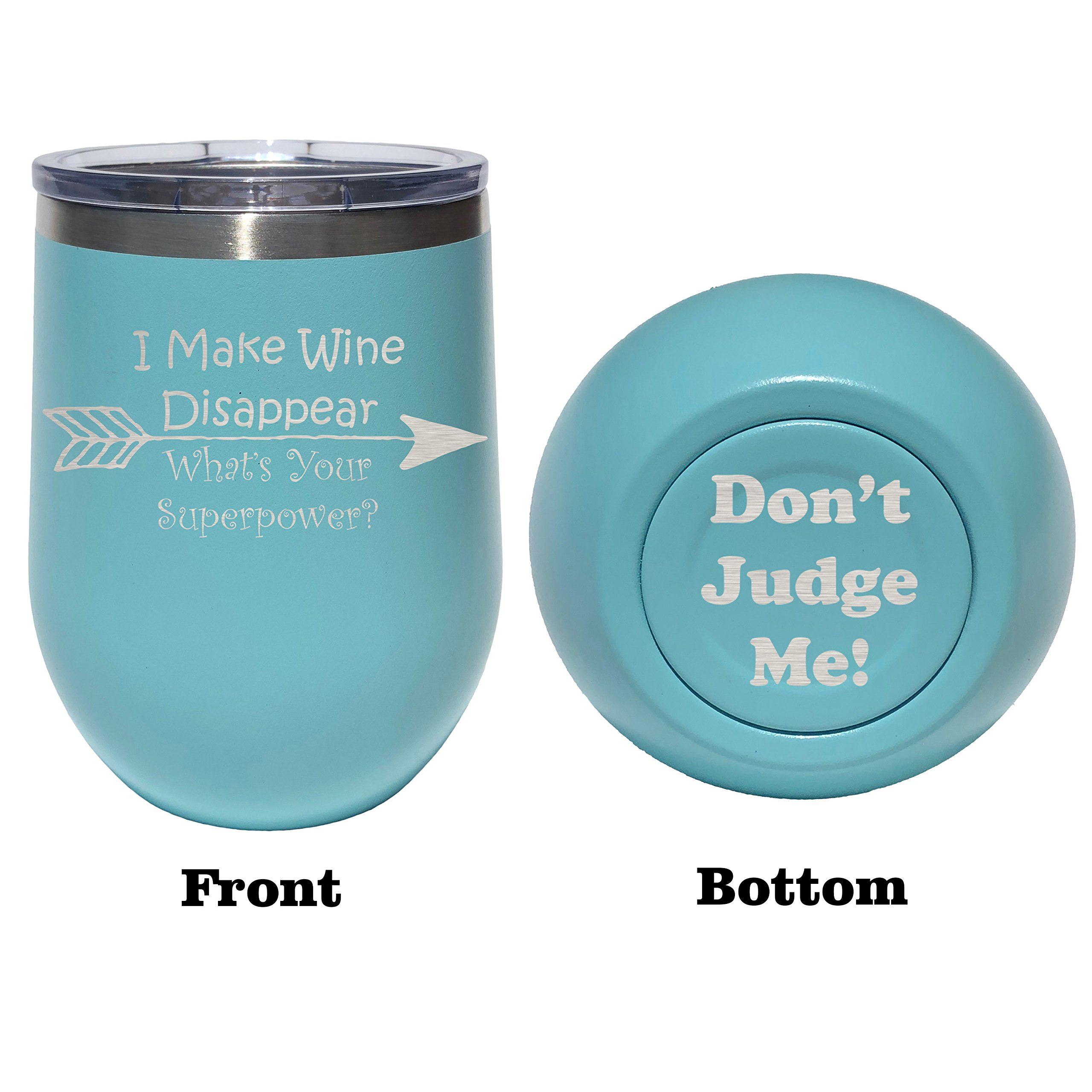Insulated Wine Tumbler, I Make Wine Disappear, Laser Engraved, Stemless Wine Tumbler, Funny, 12oz Insulated Tumbler, Stainless Steel, Double Wall