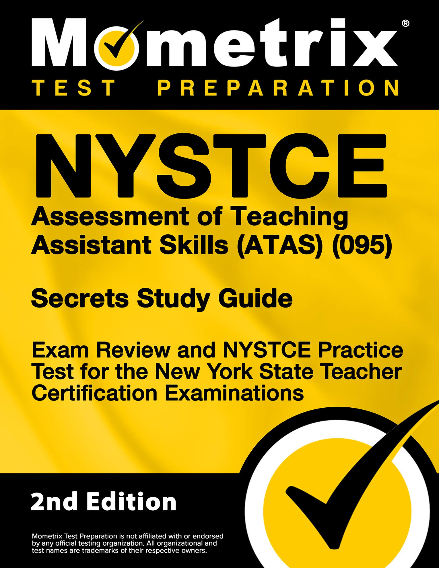 NYSTCE Assessment of Teaching Assistant Skills (ATAS) (095) Secrets Study Guide – Exam Review and NYSTCE Practice Test for the New York State Teacher Certification Examinations [2nd Edition]