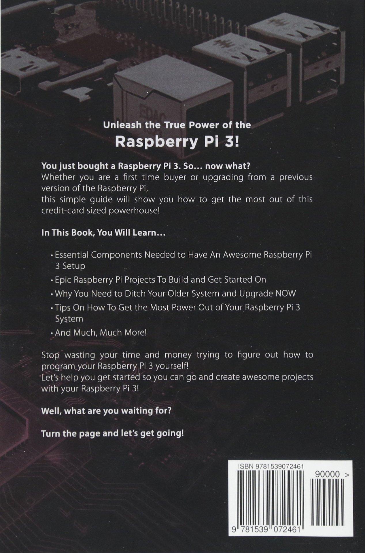Amazon com: Raspberry Pi 3: A Simple Guide to Help You Get