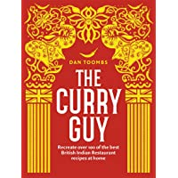 The Curry Guy: Recreate Over 100 of the Best British Indian Restaurant Recipes at Home