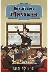 Much Ado about Macbeth Kindle Edition