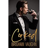 Corked: An enemies to lovers, age-gap m/m romance