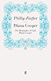 Diana Cooper: The Biography of Lady Diana Cooper