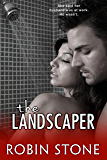 The Landscaper (The Landscaper Series Book 1)