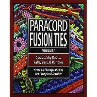 Paracord Fusion Ties: Straps, Slip Knots, Falls, Bars & Bundles