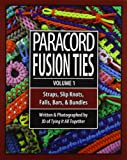 1: Paracord Fusion Ties: Straps, Slip Knots, Falls, Bars, & Bundles
