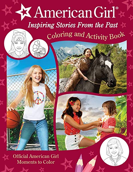 - American Girl: Inspiring Stories From The Past: Coloring And Activity  Official Coloring Book American Girl Gifts For Girls Aged 8+: American  Girl: 9781681885247: Amazon.com: Books