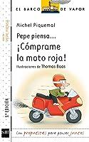 Pepe Piensa... ¡Cómprame La Moto Roja! (El