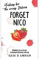 Forget Nico: Falling for the Wrong Italian (Italian Teens novel 1, The Italian Saga) Kindle Edition