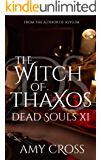 The Witch of Thaxos (Dead Souls Book 11)