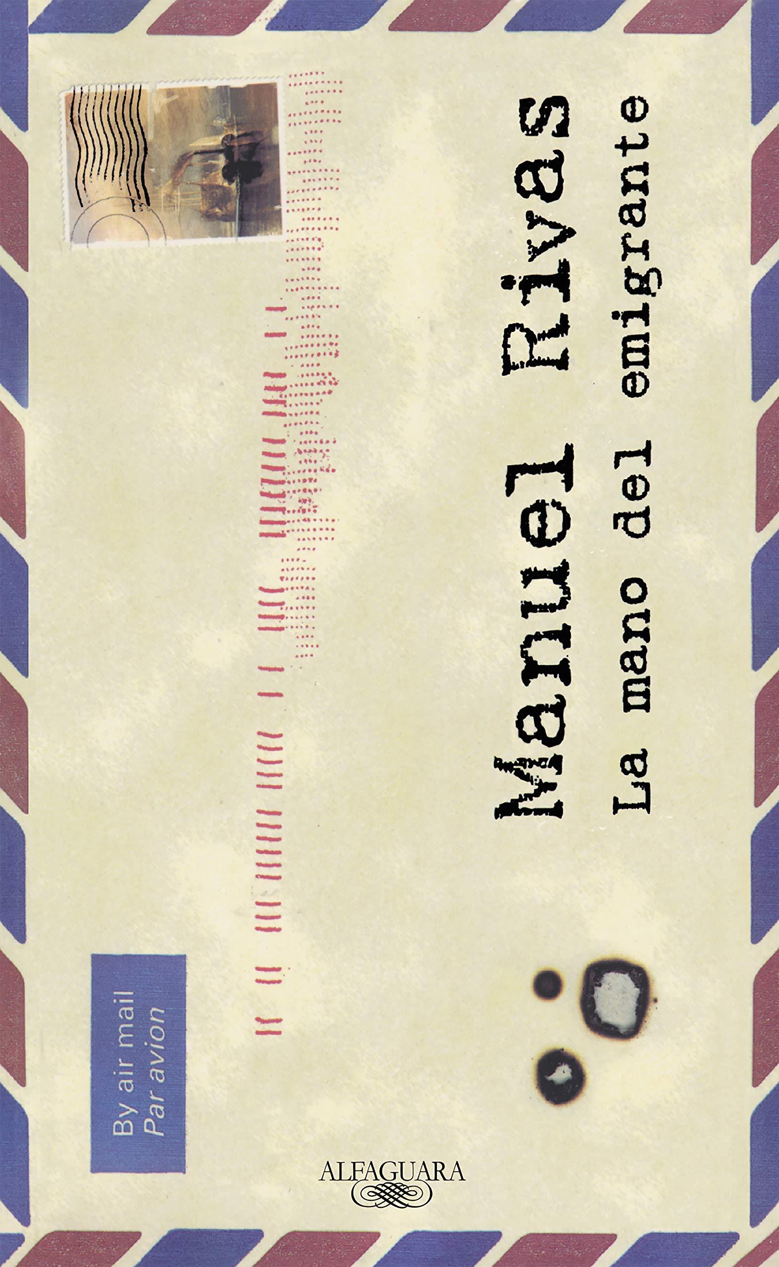 La mano del emigrante (Alfaguara): Amazon.es: Rivas, Manuel: Libros