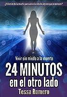 24 Minutos En El Otro Lado: Vivir Sin Miedo A La