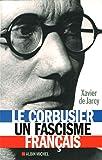 Le Corbusier, un fascisme français