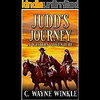 Judd's Journey: A Western Adventure (A Wiley Judd Western Book 1)