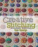 Creative Stitching Second Edition Book by Sue Spargo