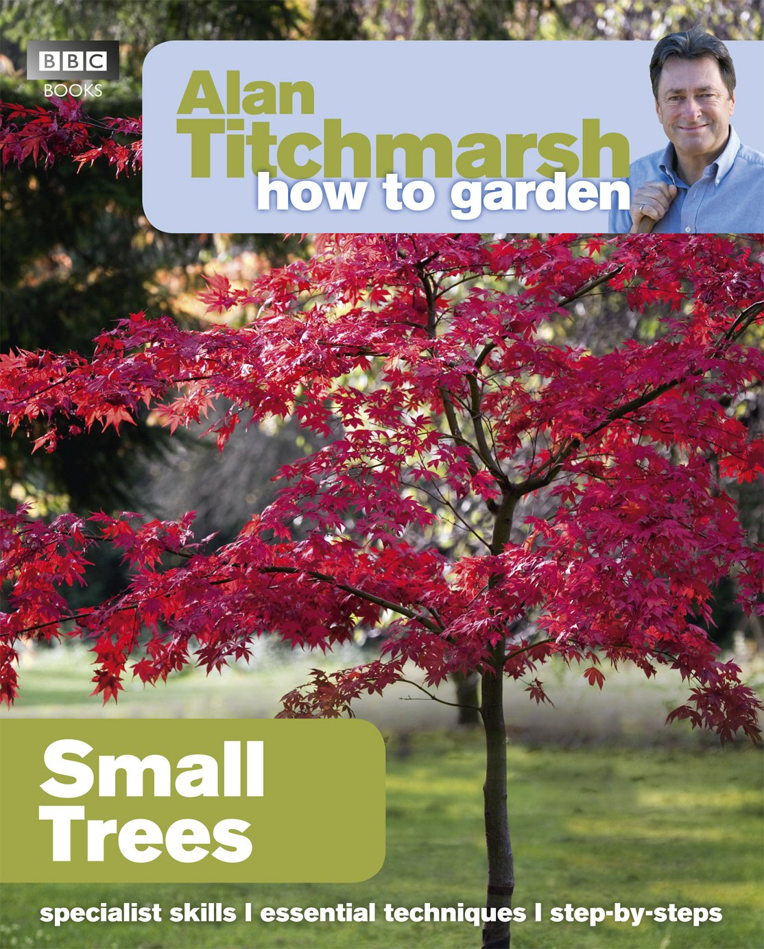 Alan Titchmarsh How To Garden Small Trees Alan Titchmarsh