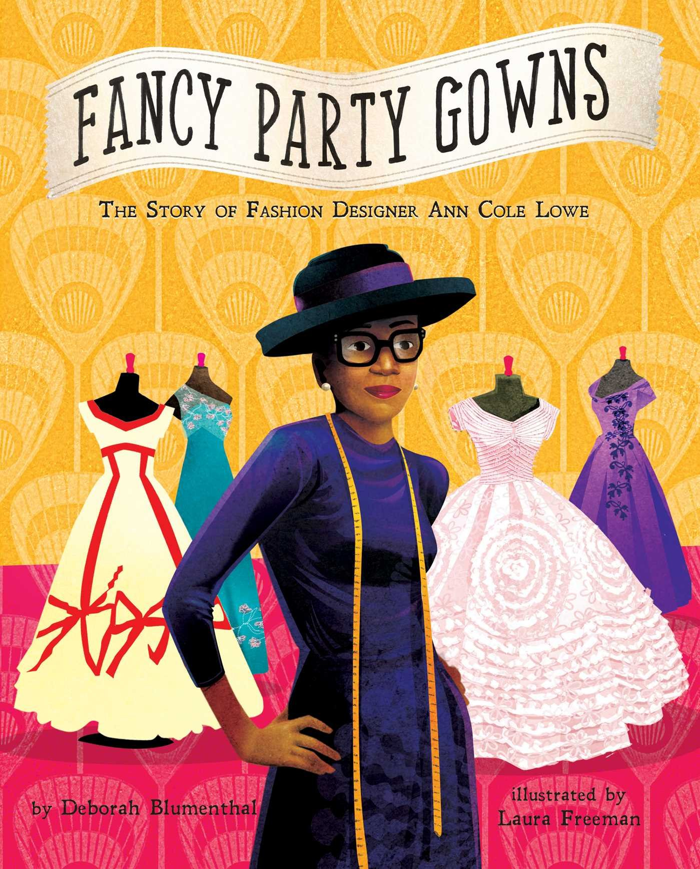 official photos c7281 ab901 Fancy Party Gowns  The Story of Fashion Designer Ann Cole Lowe Hardcover –  Jan 17 2017