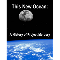 This New Ocean: A History of Project Mercury (Annotated and Illustrated) (English Edition)