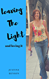 Leaving The Light -- and loving it: How I woke up, wisened up and walked away from the cult of my birth