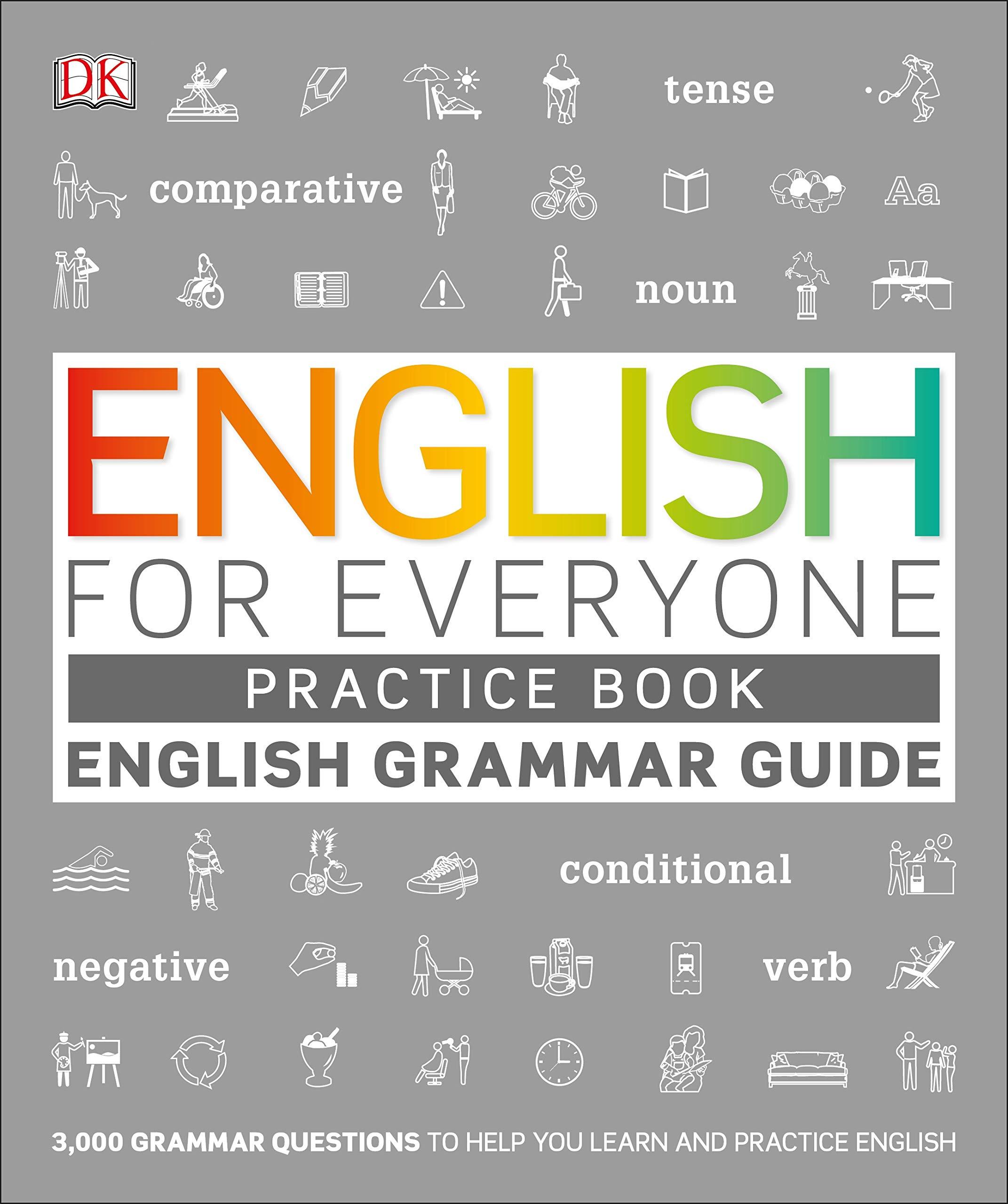 English for Everyone Grammar Guide Practice Book: DK