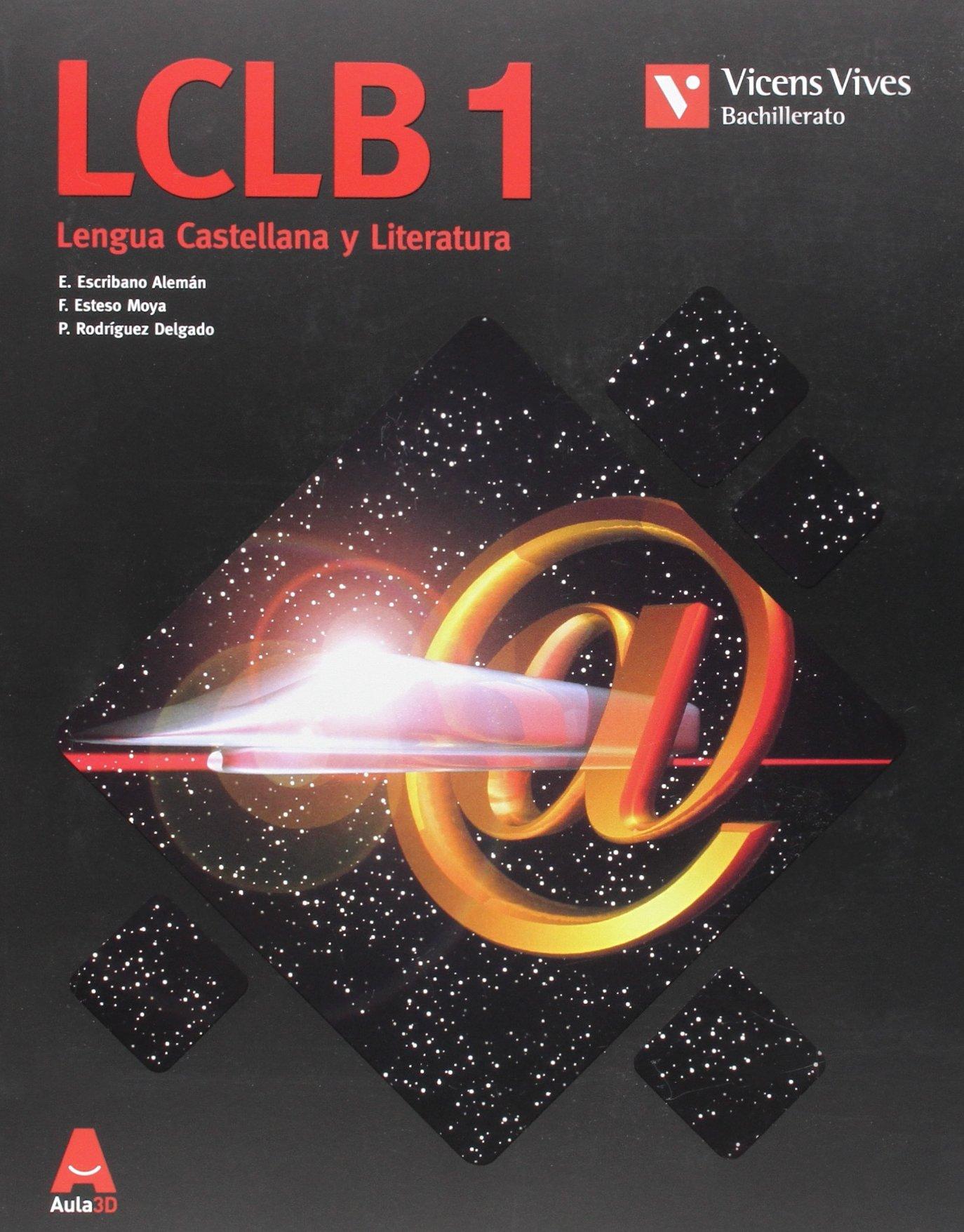 LCLB 1 Lengua Castellana Bachillerato Aula 3D - 9788468230504: Amazon.es: Escribano Aleman, Elena, Esteso Moya, Felix: Libros