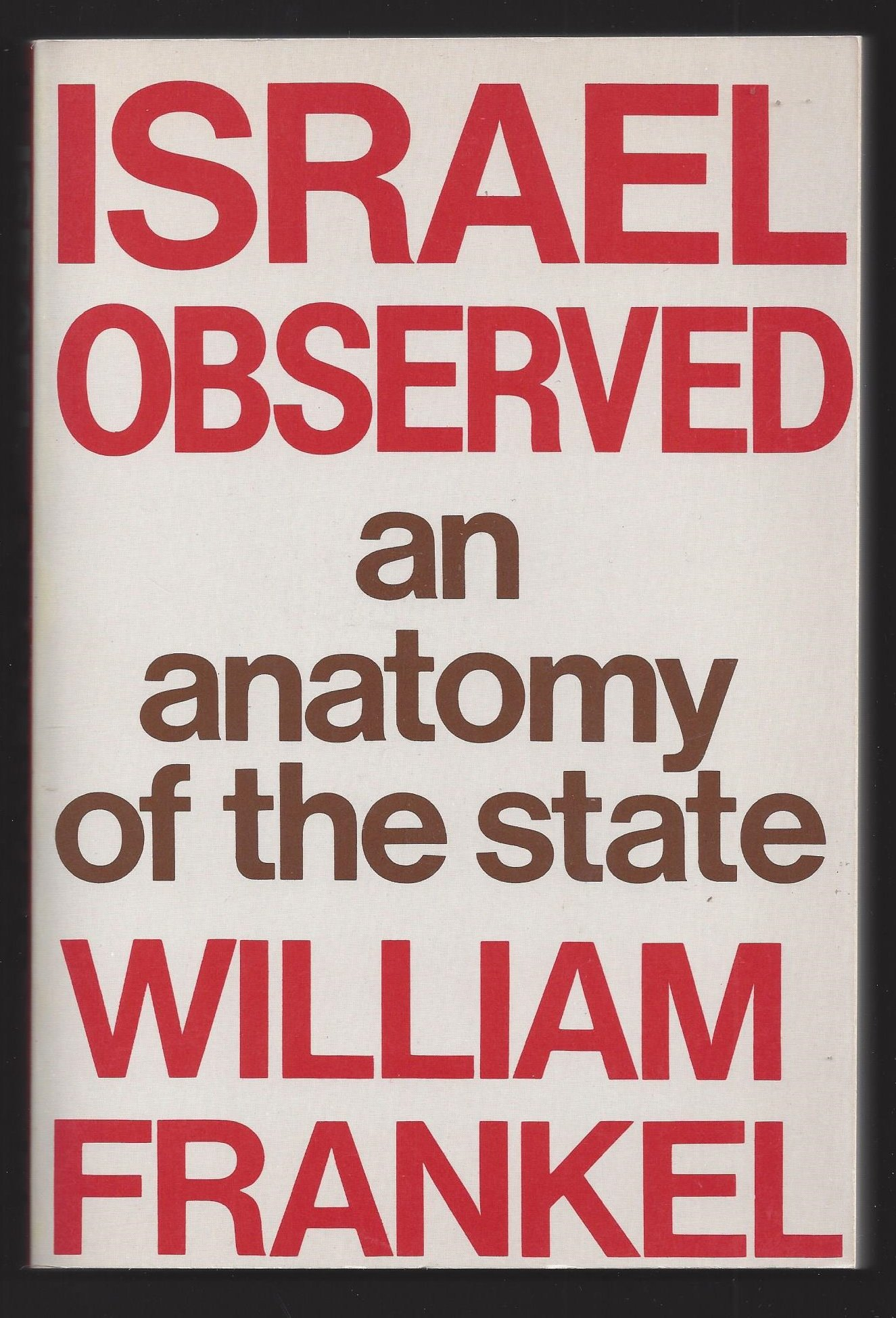 Israel Observed : An Anatomy of the State: William Frankel: Amazon ...