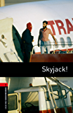 Skyjack! Level 3 Oxford Bookworms Library (English Edition)