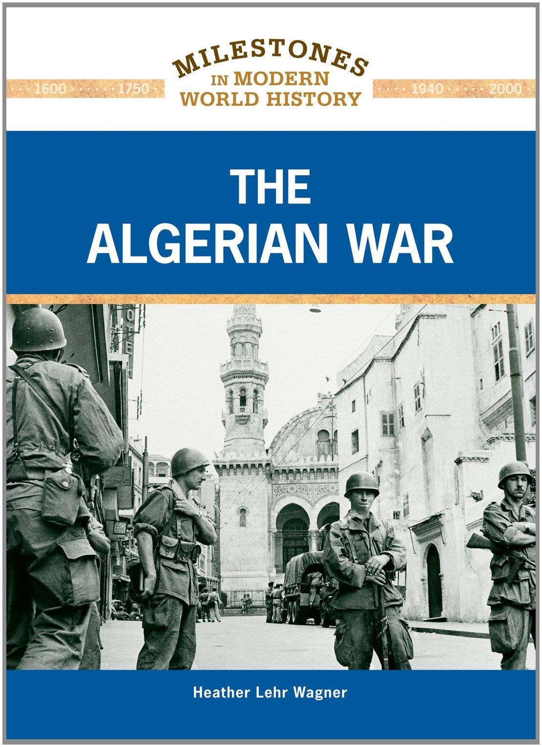Download The Algerian War (Milestones in Modern World History) PDF