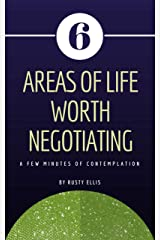 Six Areas of Life Worth Negotiating: A Few Minutes of Contemplation