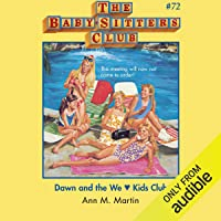 Dawn and the We Love Kids Club: The Baby-Sitters Club, Book 72