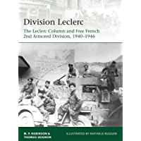 Division Leclerc: The Leclerc Column and Free French 2nd Armored Division, 1940–1946 (Elite Book 226) (English Edition)