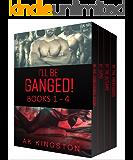 I'll Be Ganged! Bundle Books 1-4: A MFMMMM Collection
