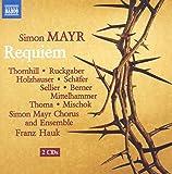 Mayr:Requiem [Siri Thornhill; Katharina Ruckgaber; Theresa Holzhauser; Brigitte Thoma, Franz Hauk] [NAXOS: 8573419-20]