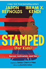 Stamped (For Kids): Racism, Antiracism, and You Kindle Edition