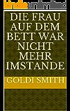 Die Frau auf dem Bett war nicht mehr imstande (German Edition)