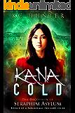 Kana Cold: The Deception of Seraphim Asylum: (Kana Cold Paranormal Thriller Series Book 2)
